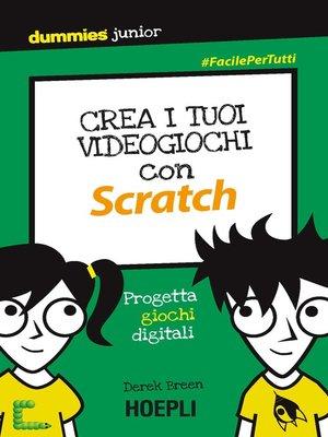 cover image of Crea i tuoi videogiochi con Scratch
