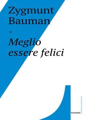 cover image of Meglio essere felici