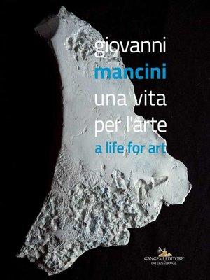 cover image of Giovanni Mancini. Una vita per l'arte