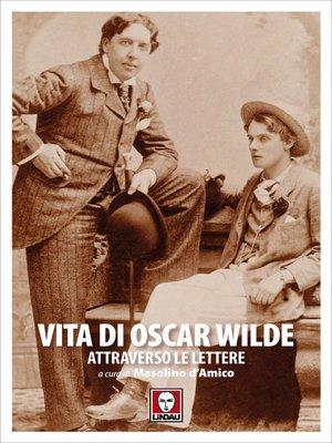 cover image of Vita di Oscar Wilde attraverso le lettere