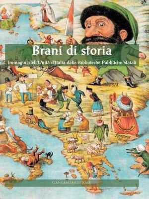 cover image of Brani di Storia. Immagini dell'Unità d'Italia dalle Biblioteche Pubbliche Statali