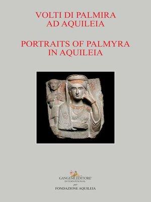 cover image of Volti di Palmira ad Aquileia