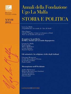 cover image of Annali della Fondazione Ugo La Malfa XXVII--2012