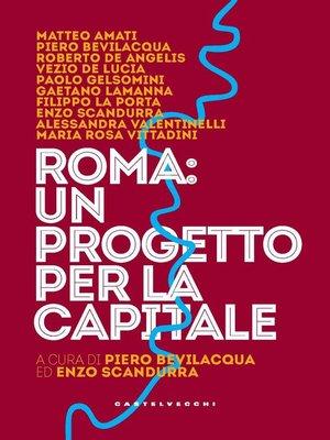 cover image of Roma, un progetto per la capitale