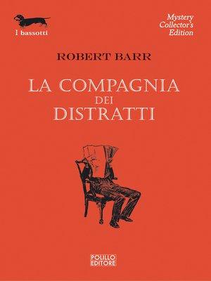 cover image of La compagnia dei distratti