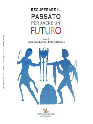 cover image of Recuperare il passato per avere un futuro