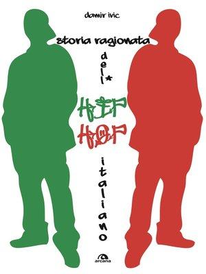 cover image of Storia ragionata dell'hip hop italiano