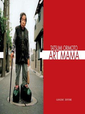 cover image of Tatsumi Orimoto--Art Mama