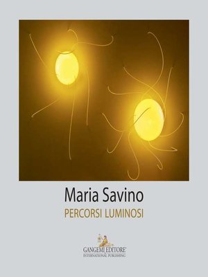 cover image of Maria Savino. Percorsi luminosi