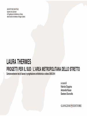cover image of Laura Thermes. Progetti per il sud / L'area metropolitana dello stretto