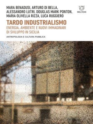 cover image of Tardo industrialismo