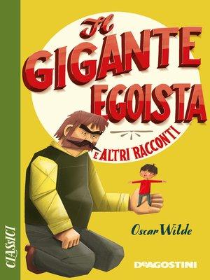 cover image of Il gigante egoista e altri racconti