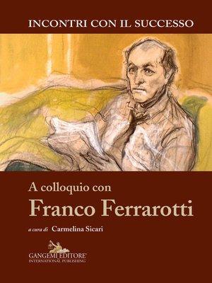 cover image of A colloquio con Franco Ferrarotti