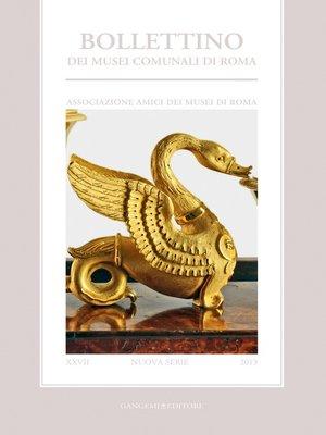 cover image of Bollettino dei Musei Comunali N.S.XXVII/2013