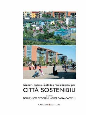 cover image of Scenari, risorse, metodi e realizzazioni per città sostenibili