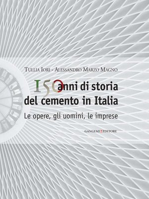 cover image of 150 anni di storia del cemento in Italia