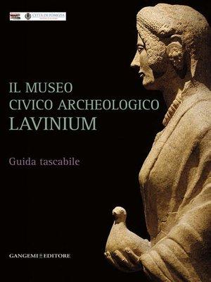 cover image of Il Museo civico archeologico Lavinium