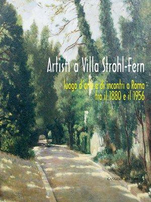 cover image of Artisti a Villa Strohl-Fern