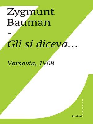 cover image of Gli si diceva...Varsavia, 1968