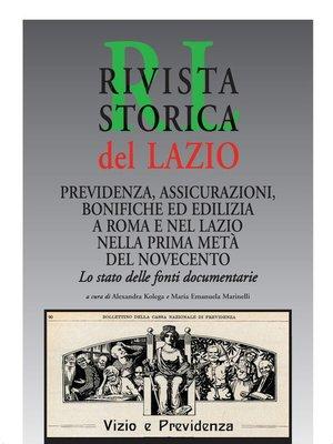 cover image of Previdenza, assicurazioni, bonifiche ed edilizia a Roma e nel Lazio nella prima metà del Novecento. Lo stato delle fonti documentarie