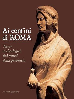cover image of Ai confini di Roma