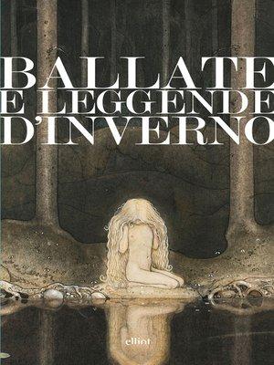 cover image of Ballate e leggende d'inverno