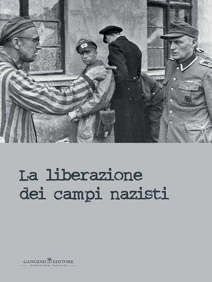 cover image of La liberazione dei campi nazisti