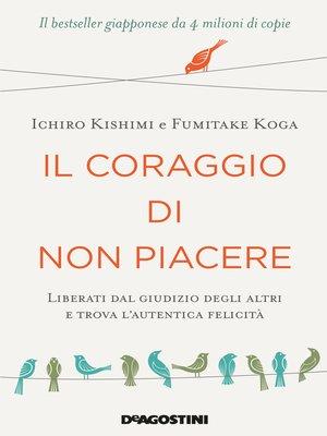 cover image of Il coraggio di non piacere