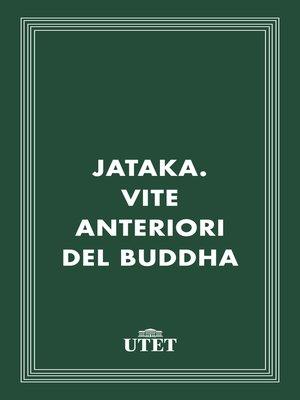cover image of Jataka. Vite anteriori del Buddha