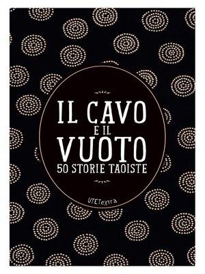 cover image of Il cavo e il vuoto