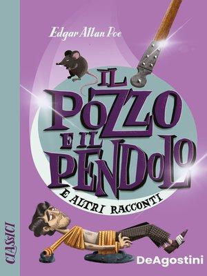 cover image of Il pozzo e il pendolo e altri racconti