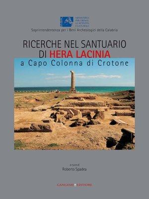 cover image of Ricerche nel santuario di Hera Lacinia a Capo Colonna di Crotone