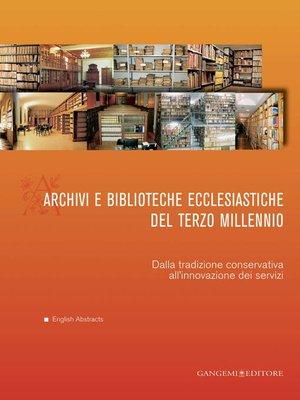 cover image of Archivi e biblioteche ecclesiastiche del terzo millennio