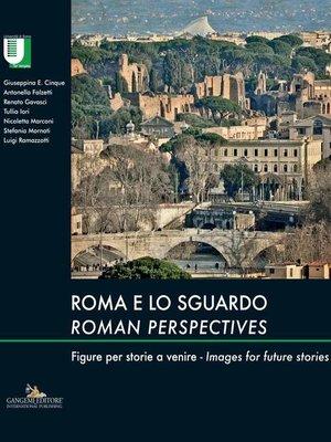 cover image of Roma e lo sguardo / Roman perspectives