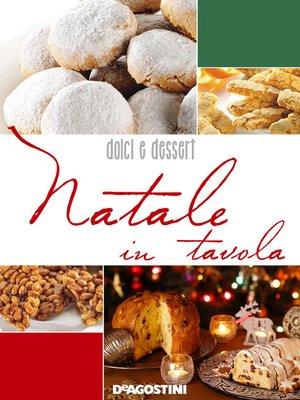 cover image of Natale in tavola. Dolci e dessert