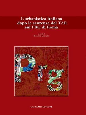 cover image of L'urbanistica italiana dopo le sentenze del TAR sul PRG di Roma