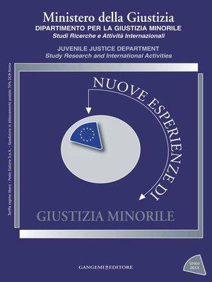 cover image of Nuove esperienze di Giustizia Minorile Unico 2013