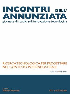 cover image of Ricerca tecnologica per progettare nel contesto post-industriale