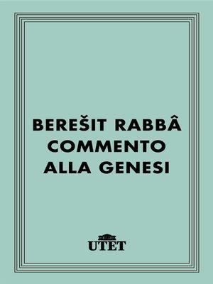 cover image of Bereyit Rabba. Commento alla Genesi