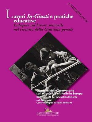 cover image of Lavori In-Giusti e pratiche educative