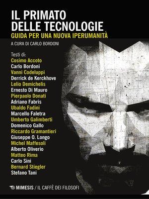 cover image of Il primato delle tecnologie
