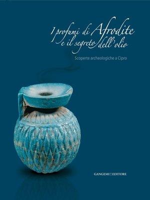 cover image of I profumi di Afrodite e il segreto dell'olio