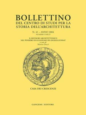 cover image of Bollettino del Centro di Studi per la Storia dell'Architettura n. 41/2004 --Numero unico