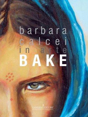 cover image of Barbara Calcei in arte BAKE