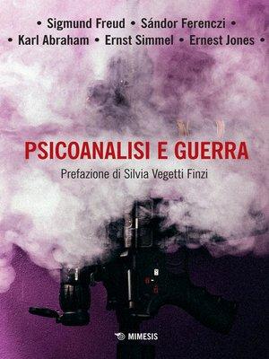 cover image of Psicoanalisi e guerra
