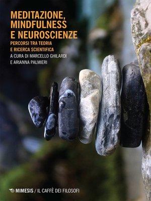 cover image of Meditazione, mindfulness e neuroscienze