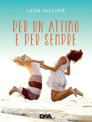 cover image of Per un attimo e per sempre