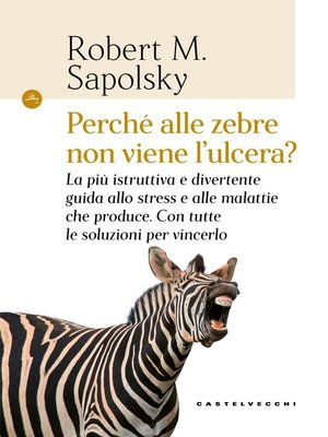 cover image of Perché alle zebre non viene l'ulcera?