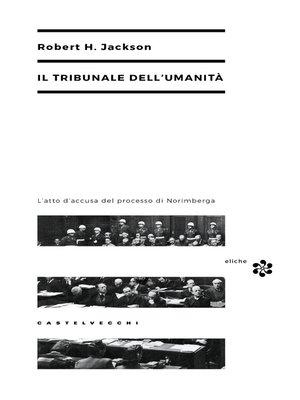 cover image of Il tribunale dell'umanità