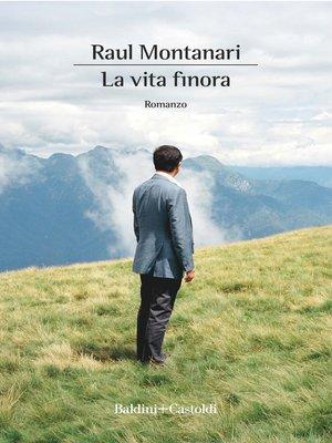 cover image of La vita finora